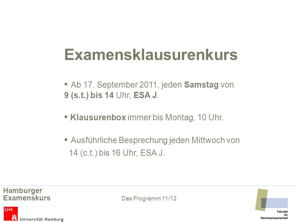 Examensklausurenkurs. ▪ Ab 17. September 2011, jeden Samstag von. 9 (s