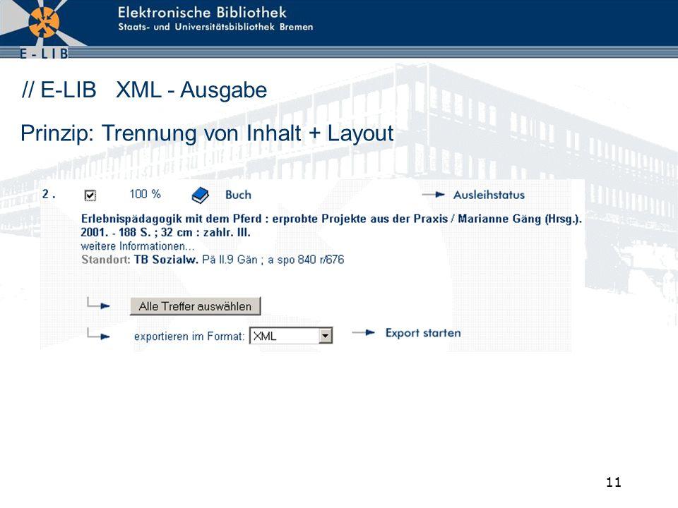 // E-LIB XML - Ausgabe Prinzip: Trennung von Inhalt + Layout