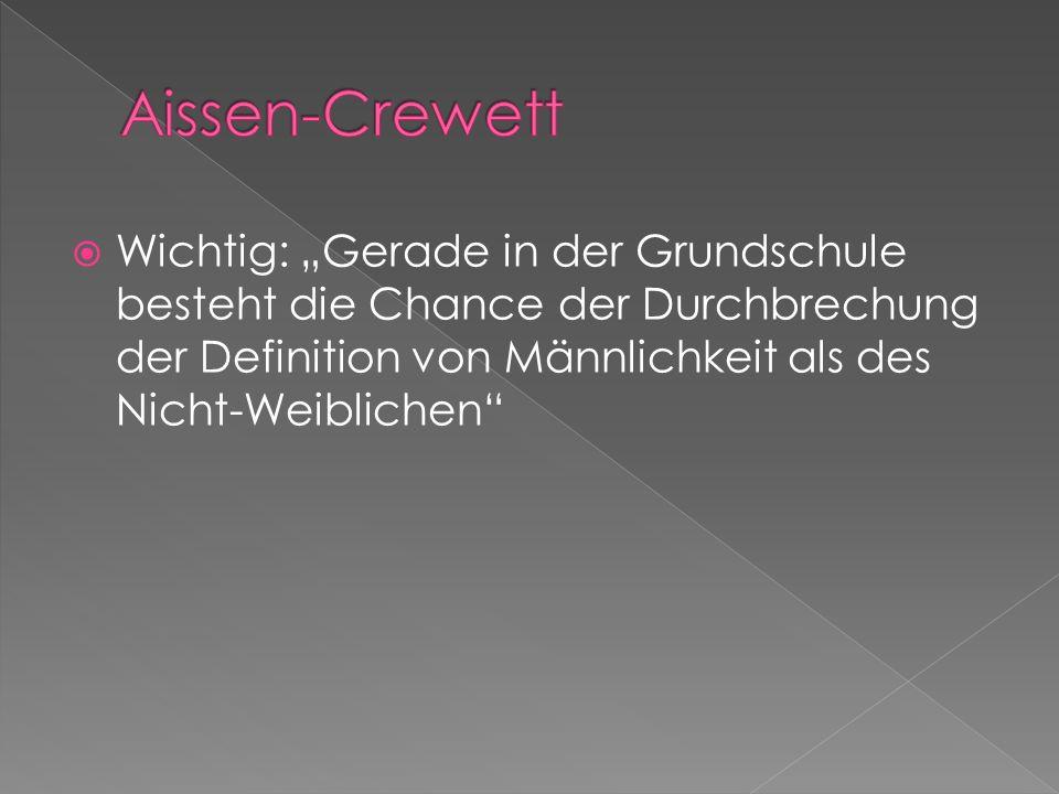 """Aissen-Crewett Wichtig: """"Gerade in der Grundschule besteht die Chance der Durchbrechung der Definition von Männlichkeit als des Nicht-Weiblichen"""