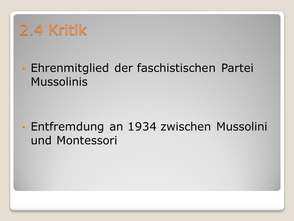 2.4 Kritik Ehrenmitglied der faschistischen Partei Mussolinis
