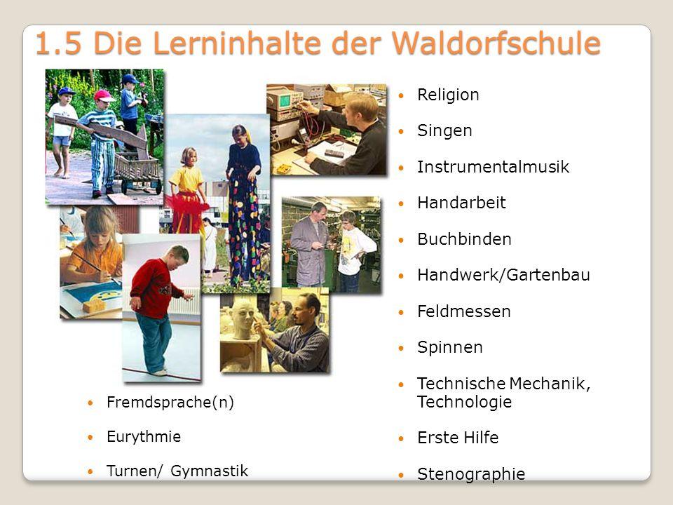 1.5 Die Lerninhalte der Waldorfschule