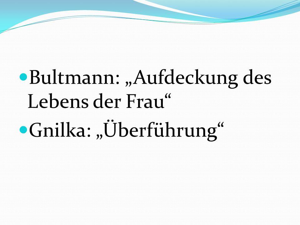 "Bultmann: ""Aufdeckung des Lebens der Frau"