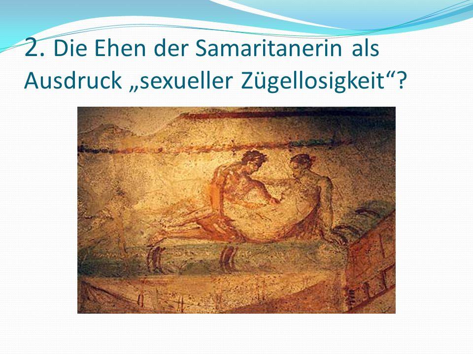 """2. Die Ehen der Samaritanerin als Ausdruck """"sexueller Zügellosigkeit"""