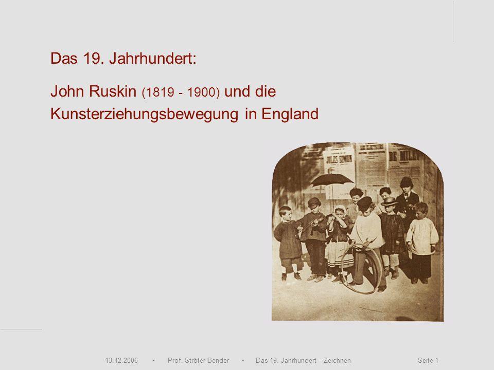 Das 19. Jahrhundert: John Ruskin (1819 - 1900) und die Kunsterziehungsbewegung in England