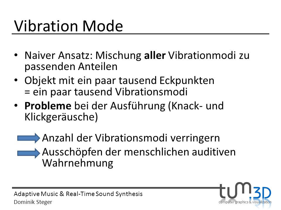 Vibration Mode Naiver Ansatz: Mischung aller Vibrationmodi zu passenden Anteilen.