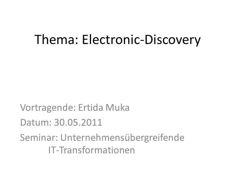 Thema: Electronic-Discovery
