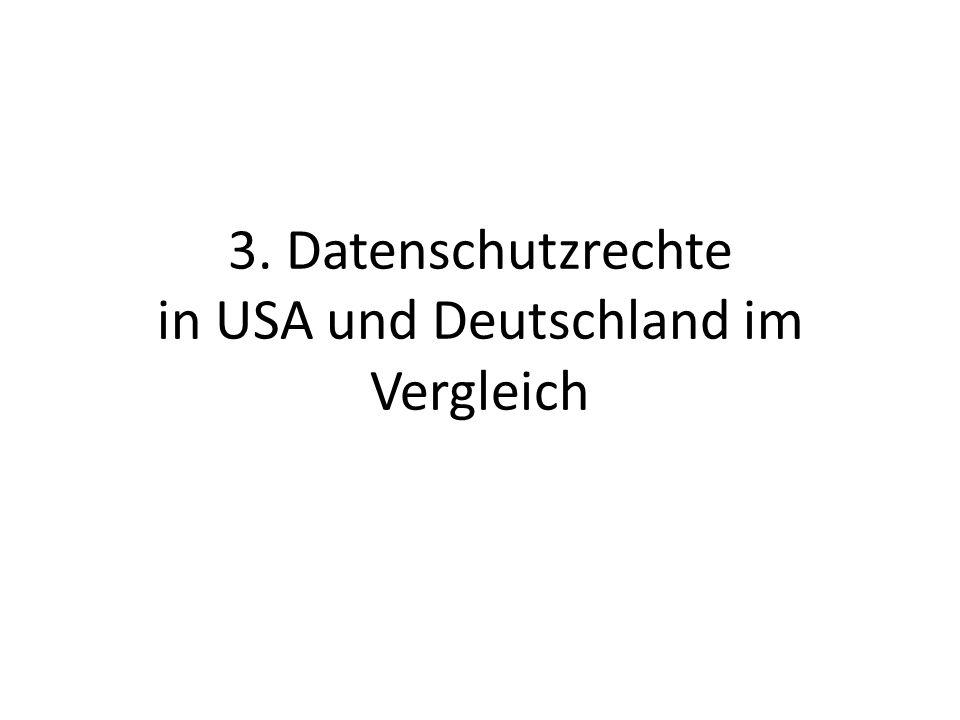 3. Datenschutzrechte in USA und Deutschland im Vergleich