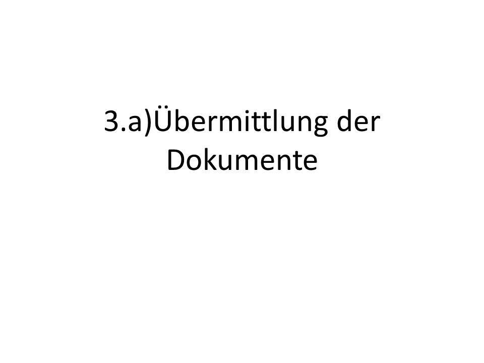 3.a)Übermittlung der Dokumente