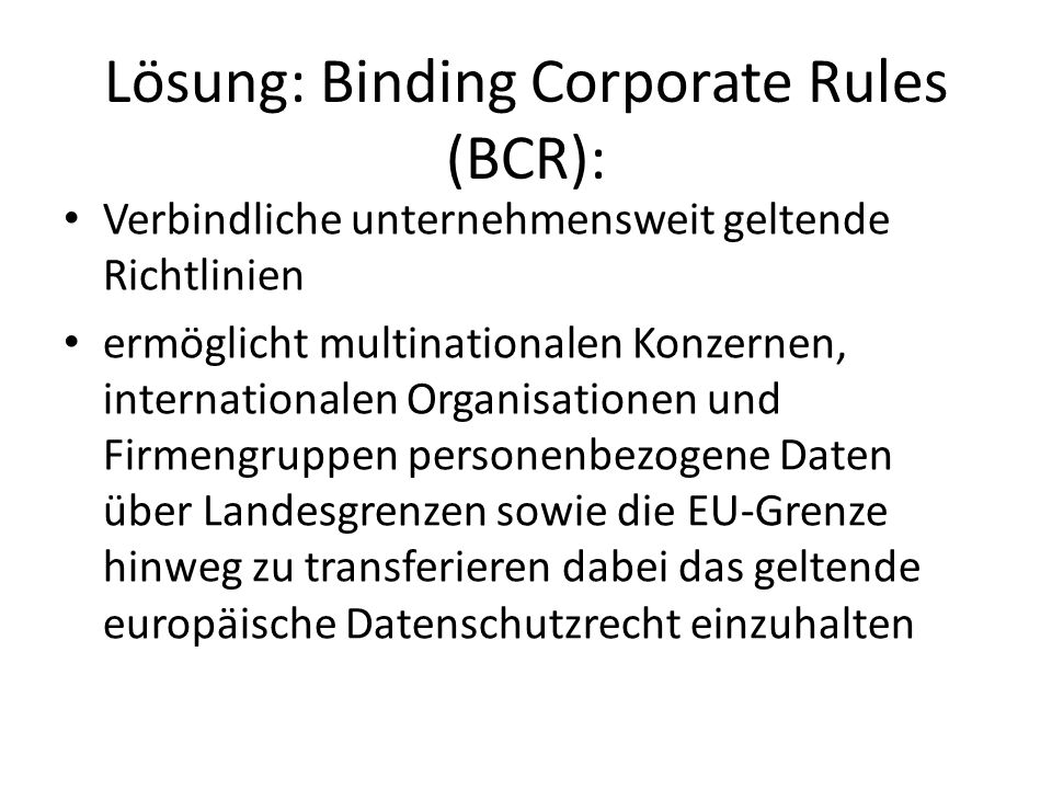 Lösung: Binding Corporate Rules (BCR):