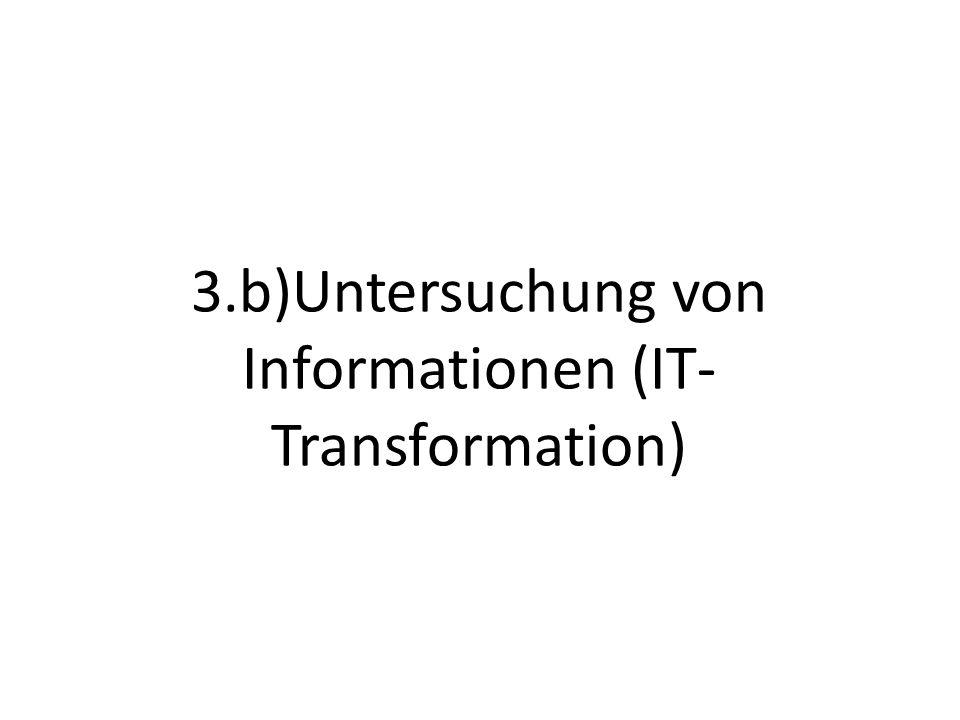 3.b)Untersuchung von Informationen (IT-Transformation)