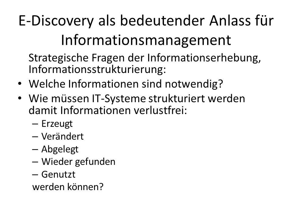 E-Discovery als bedeutender Anlass für Informationsmanagement