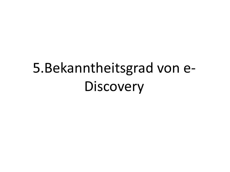 5.Bekanntheitsgrad von e-Discovery