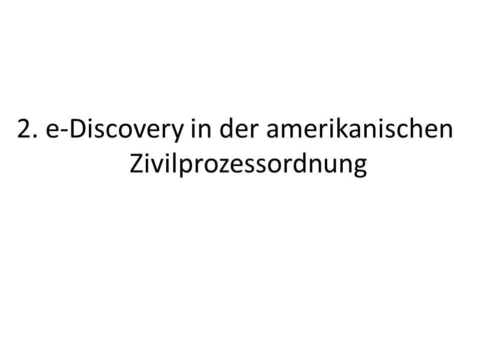 2. e-Discovery in der amerikanischen Zivilprozessordnung