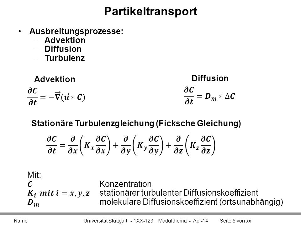 Partikeltransport Ausbreitungsprozesse: Advektion Diffusion Turbulenz