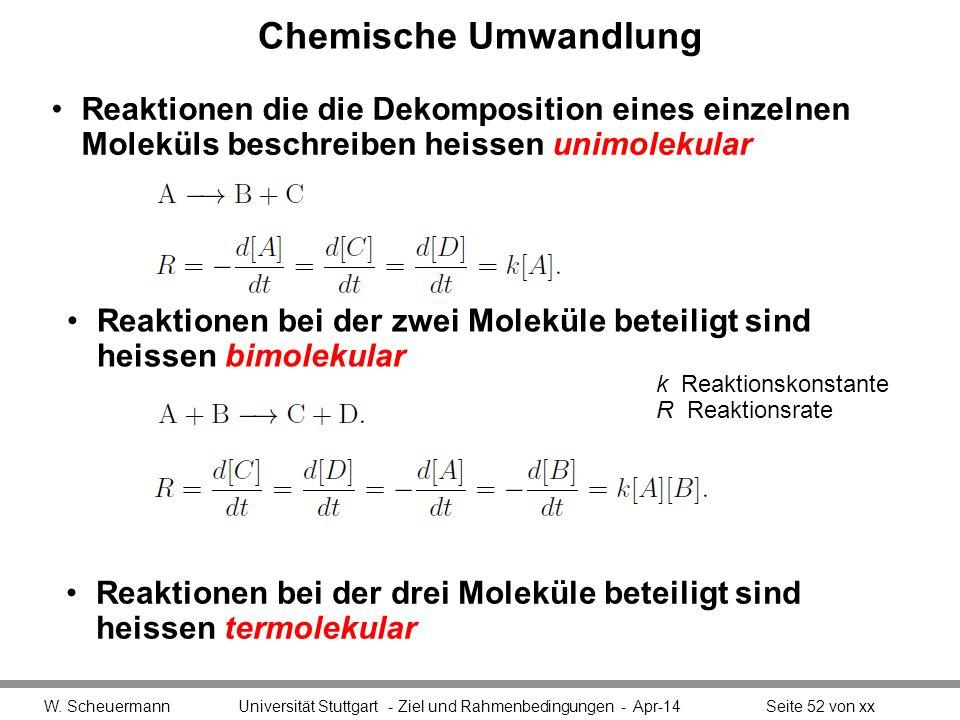 Chemische Umwandlung Reaktionen die die Dekomposition eines einzelnen Moleküls beschreiben heissen unimolekular.