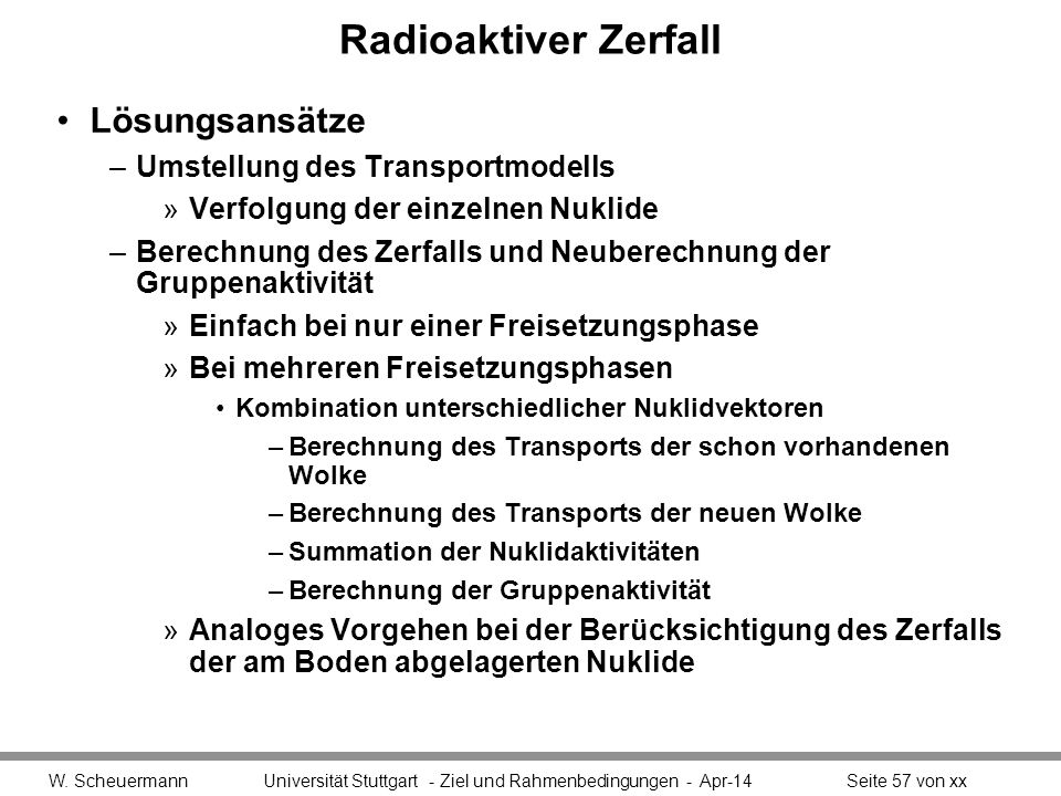 Radioaktiver Zerfall Lösungsansätze Umstellung des Transportmodells