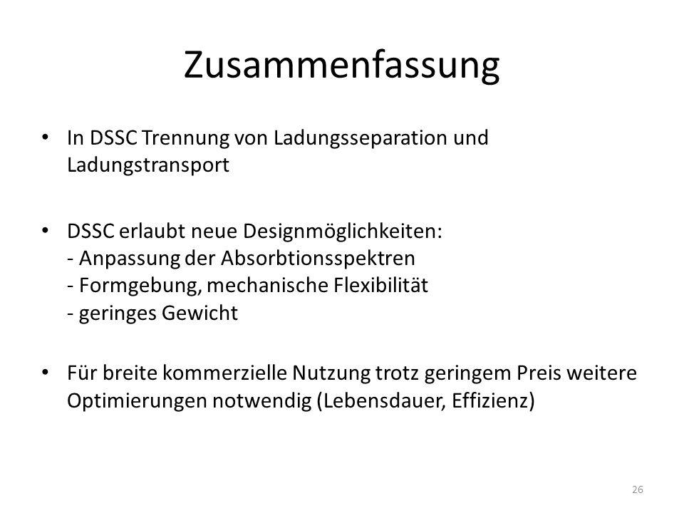 Zusammenfassung In DSSC Trennung von Ladungsseparation und Ladungstransport.