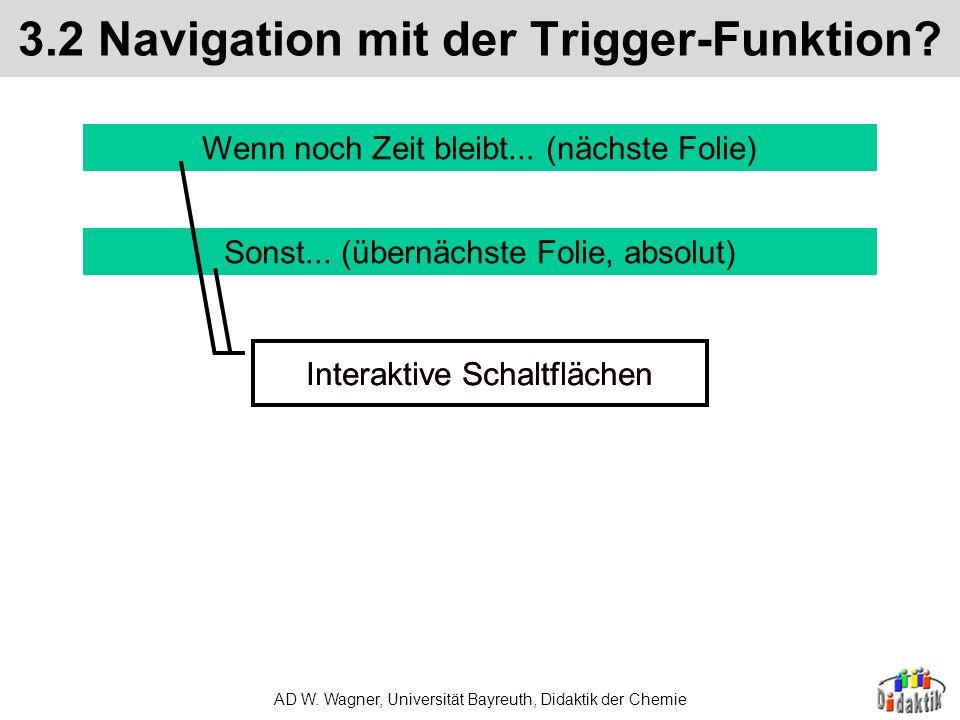 3.2 Navigation mit der Trigger-Funktion