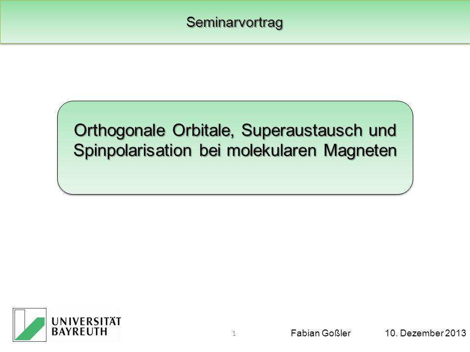 Seminarvortrag Orthogonale Orbitale, Superaustausch und Spinpolarisation bei molekularen Magneten.