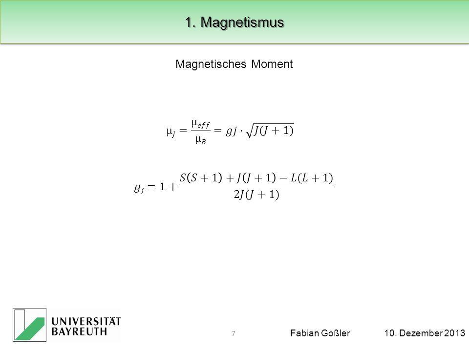 1. Magnetismus Magnetisches Moment µ𝐽= µ𝑒𝑓𝑓 µ𝐵 =𝑔𝑗· 𝐽(𝐽+1)