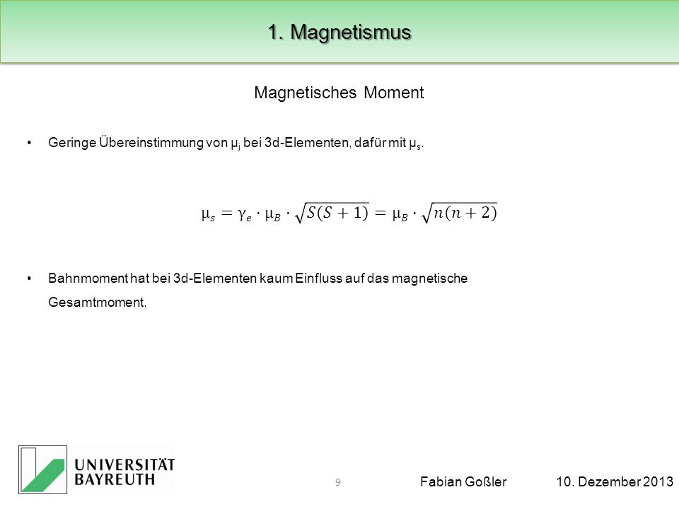 1. Magnetismus Magnetisches Moment µ𝑠=γ𝑒·µ𝐵· 𝑆(𝑆+1) =µ𝐵· 𝑛(𝑛+2)