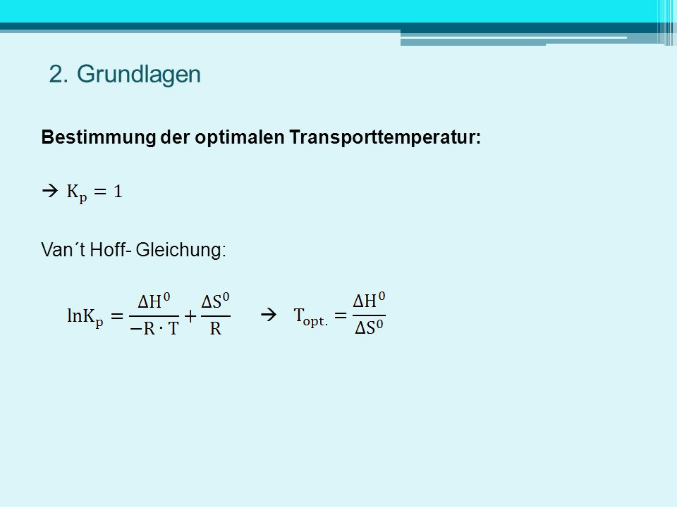 2. Grundlagen Bestimmung der optimalen Transporttemperatur: 