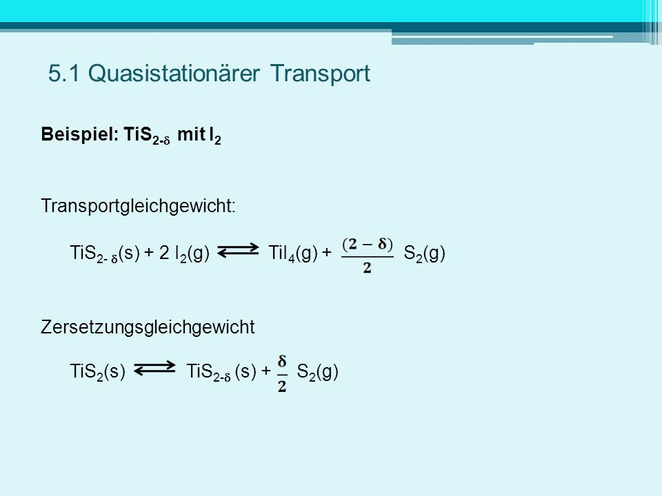 5.1 Quasistationärer Transport