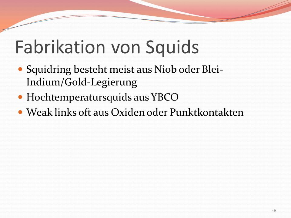 Fabrikation von Squids