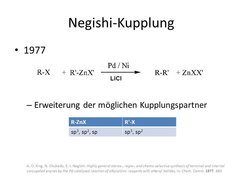Negishi-Kupplung 1977 Erweiterung der möglichen Kupplungspartner LiCl