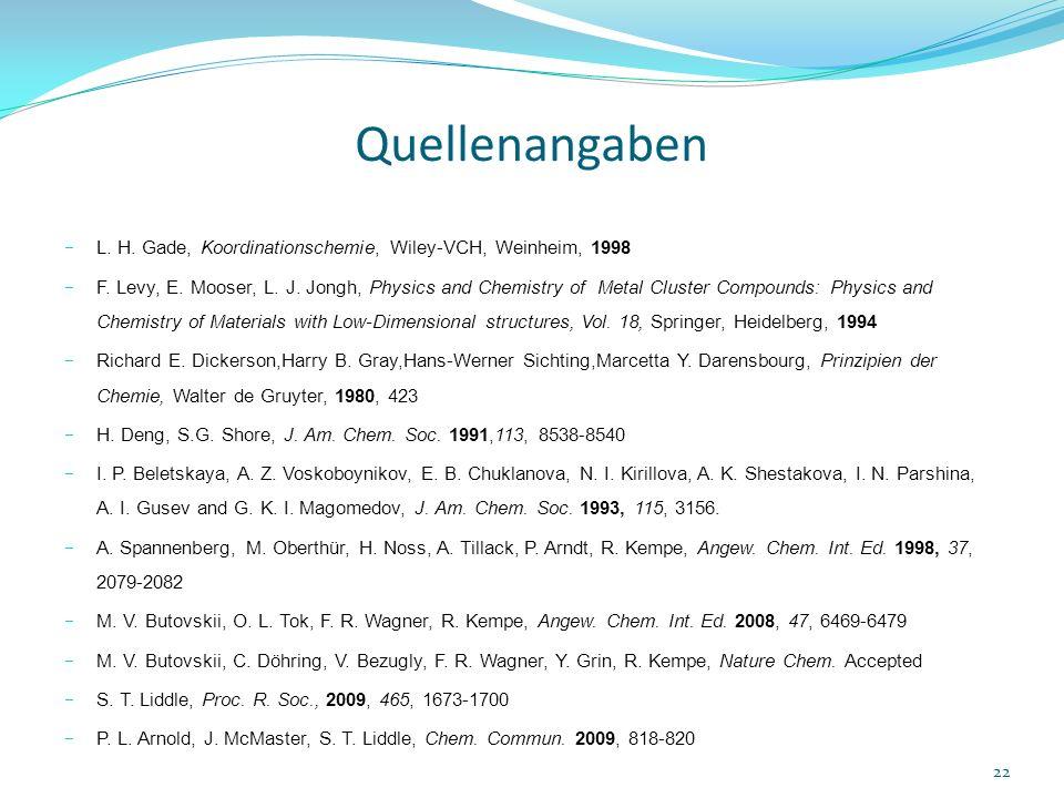 Quellenangaben L. H. Gade, Koordinationschemie, Wiley-VCH, Weinheim, 1998.