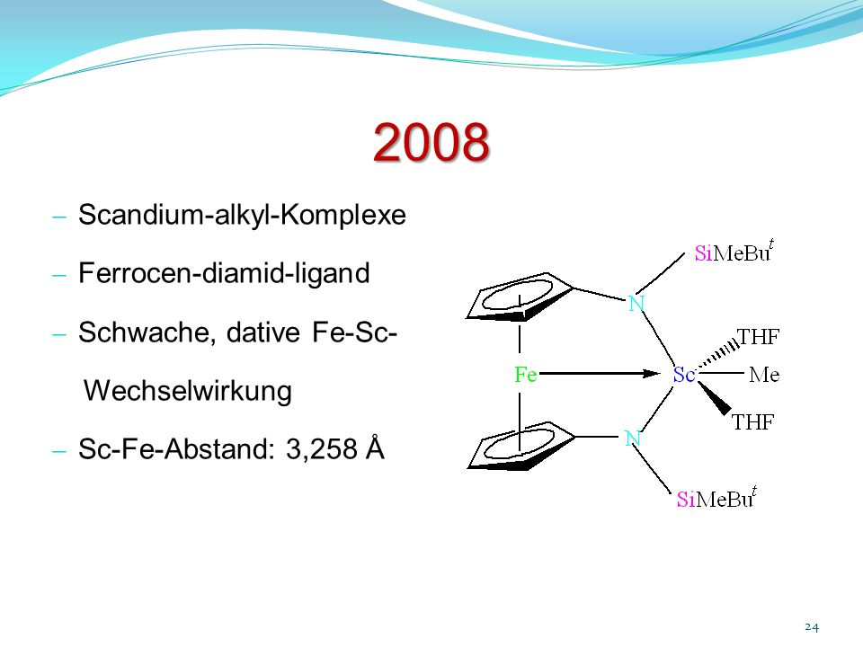 2008 Scandium-alkyl-Komplexe Ferrocen-diamid-ligand