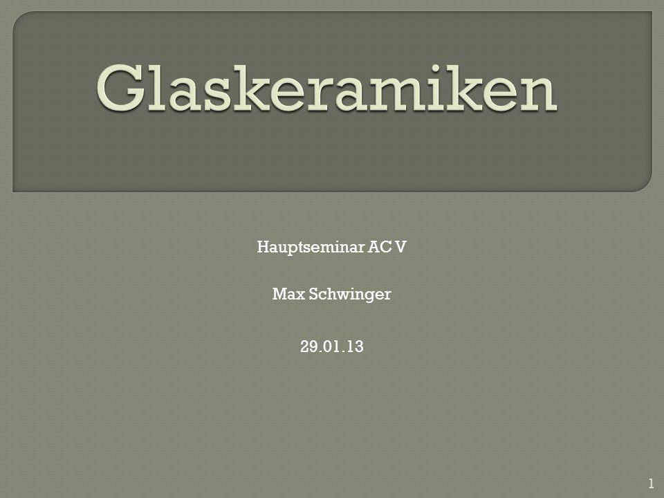 Glaskeramiken Hauptseminar AC V Max Schwinger 29.01.13