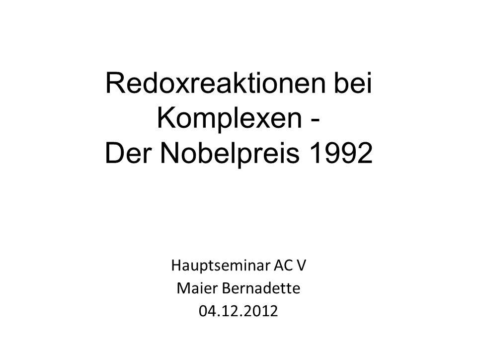 Redoxreaktionen bei Komplexen - Der Nobelpreis 1992