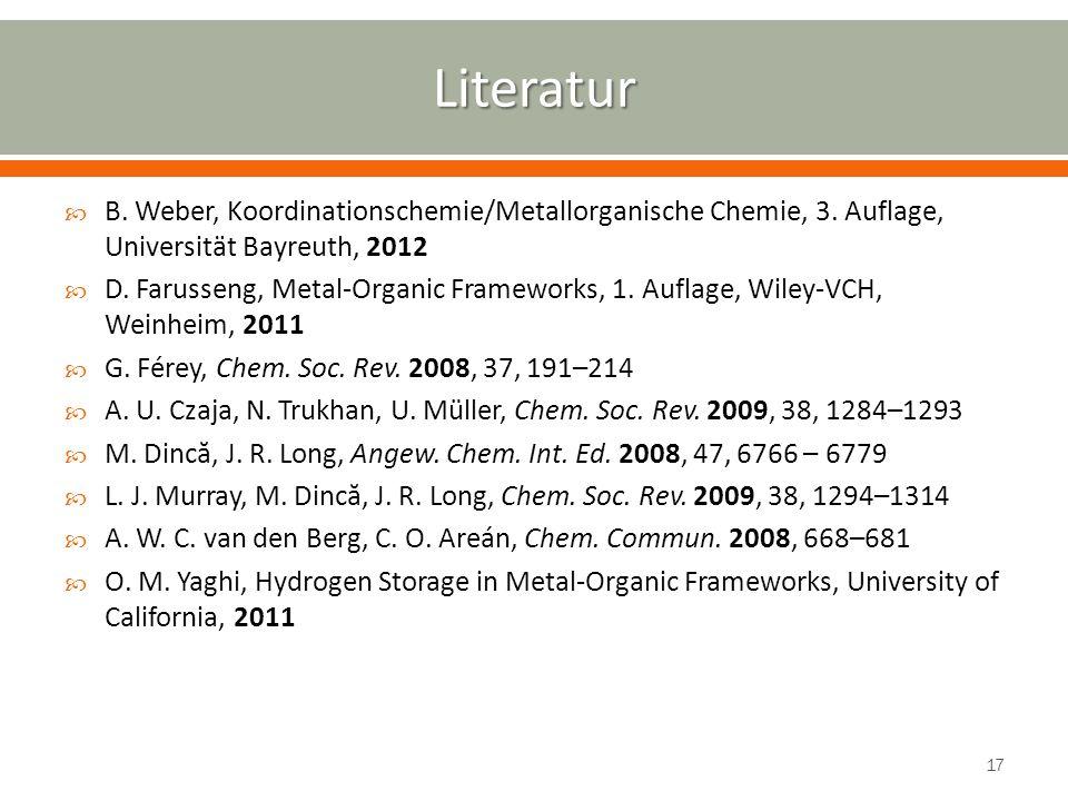 Literatur B. Weber, Koordinationschemie/Metallorganische Chemie, 3. Auflage, Universität Bayreuth, 2012.