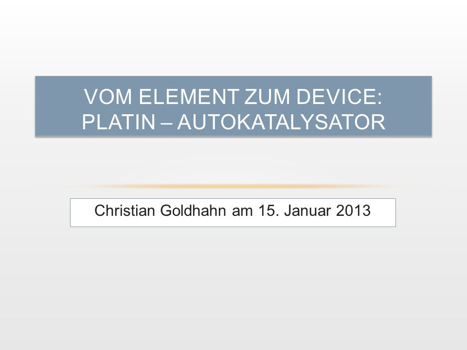 vom Element zum Device: Platin – Autokatalysator