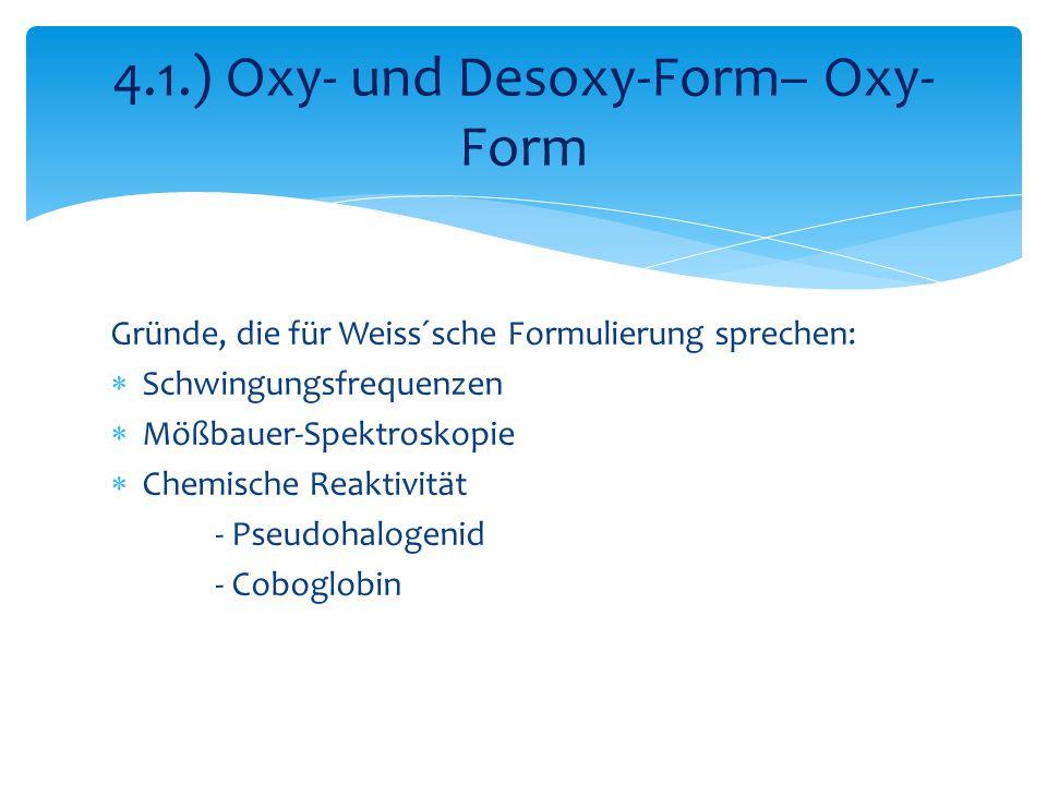 4.1.) Oxy- und Desoxy-Form– Oxy-Form