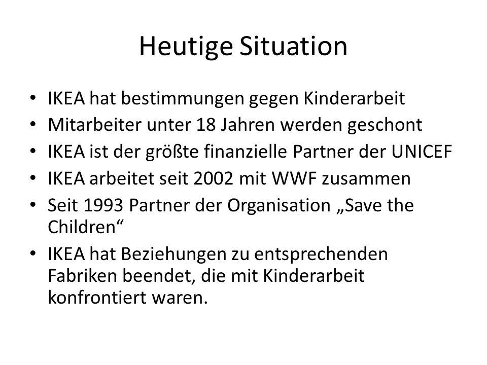 Heutige Situation IKEA hat bestimmungen gegen Kinderarbeit