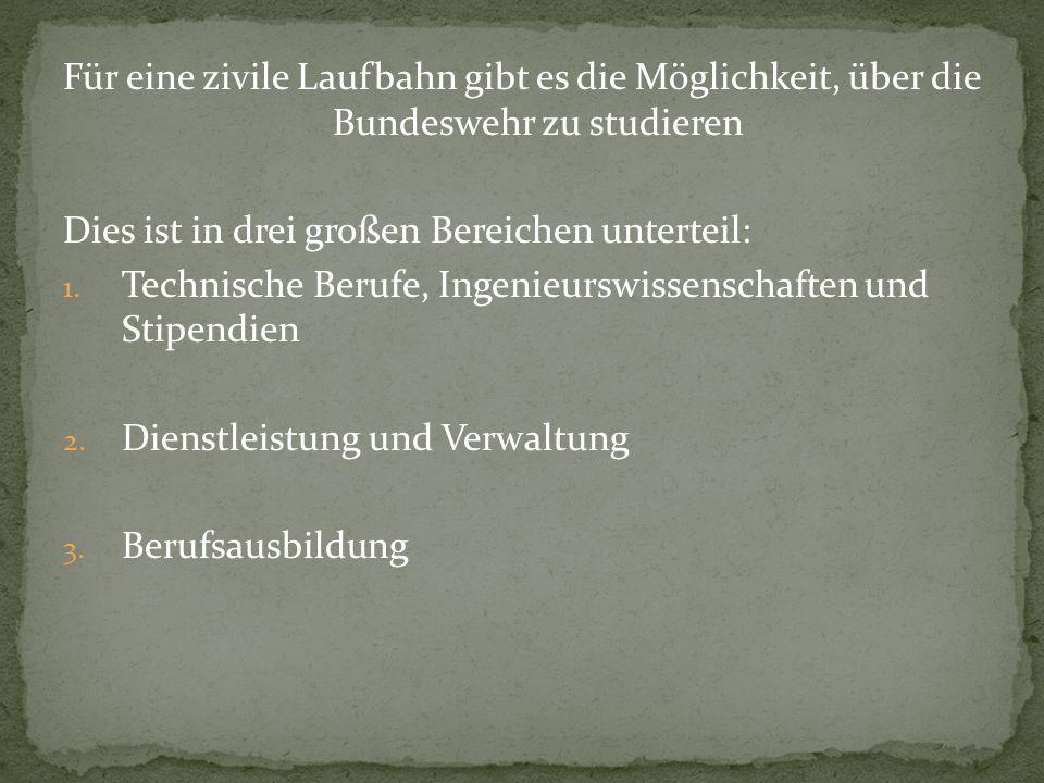 Für eine zivile Laufbahn gibt es die Möglichkeit, über die Bundeswehr zu studieren