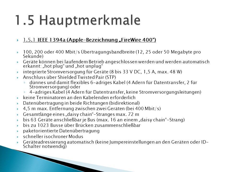 """1.5 Hauptmerkmale 1.5.1 IEEE 1394a (Apple-Bezeichnung """"FireWire 400 )"""