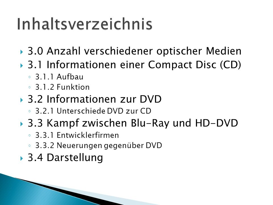 Inhaltsverzeichnis 3.0 Anzahl verschiedener optischer Medien