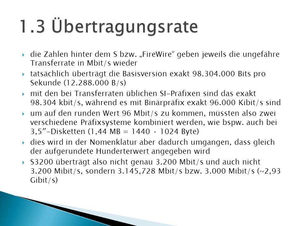 """1.3 Übertragungsratedie Zahlen hinter dem S bzw. """"FireWire geben jeweils die ungefähre Transferrate in Mbit/s wieder."""
