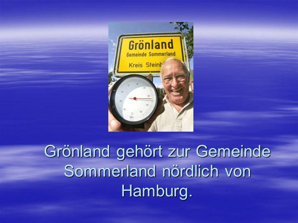 Grönland gehört zur Gemeinde Sommerland nördlich von Hamburg.