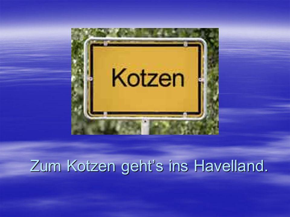 Zum Kotzen geht's ins Havelland.