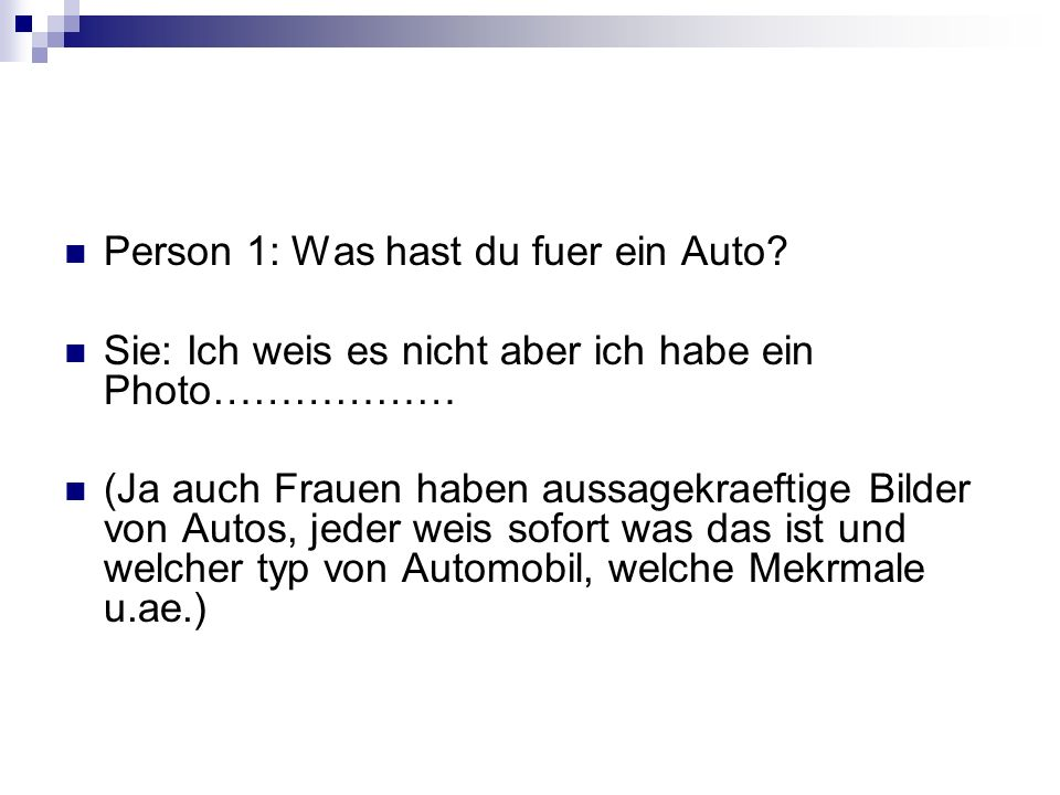 Person 1: Was hast du fuer ein Auto