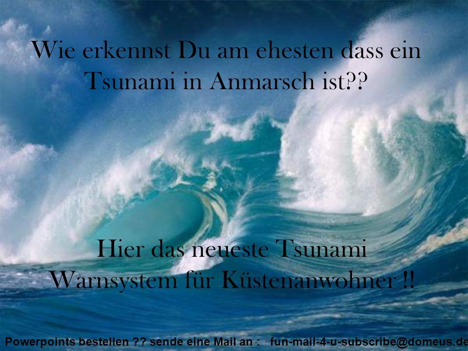 Wie erkennst Du am ehesten dass ein Tsunami in Anmarsch ist