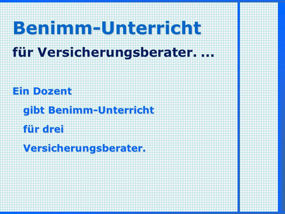 Benimm-Unterricht für Versicherungsberater. ...