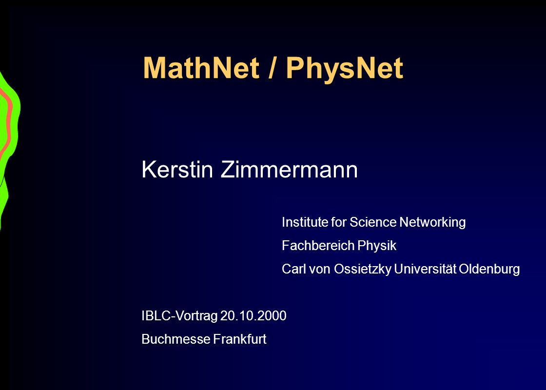 MathNet / PhysNet Kerstin Zimmermann Institute for Science Networking