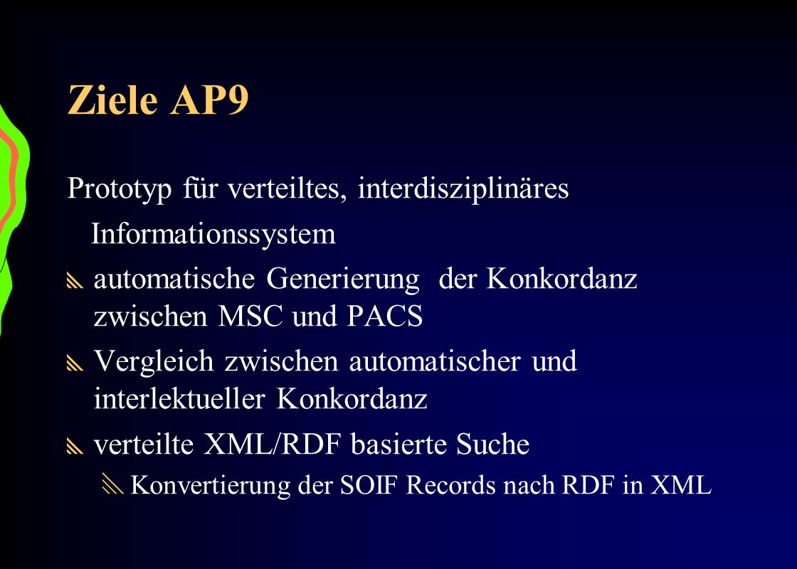 Ziele AP9 Prototyp für verteiltes, interdisziplinäres
