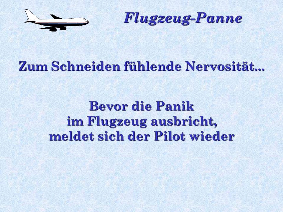 Zum Schneiden fühlende Nervosität... meldet sich der Pilot wieder