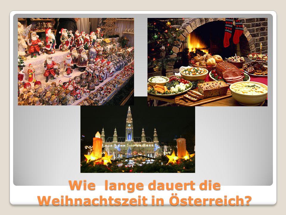 Wie lange dauert die Weihnachtszeit in Österreich
